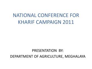 NATIONAL CONFERENCE FOR KHARIF CAMPAIGN 2011