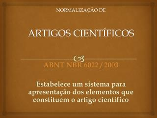 NORMALIZAÇÃO DE ARTIGOS CIENTÍFICOS ABNT NBR 6022 / 2003