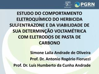 Simone Laila Andrade de Oliveira Prof. Dr. Antonio Rogério Fiorucci