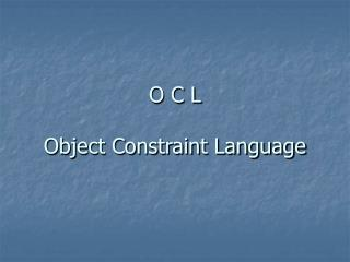 O C L Object Constraint Language