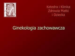 Ginekologia zachowawcza