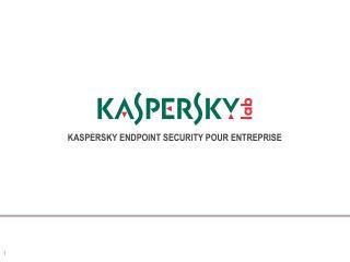 KASPERSKY ENDPOINT SECURITY POUR ENTREPRISE