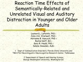 Leonard L. LaPointe, PhD  1 Julie A.G. Stierwalt, PhD  1 Adrienne B. Hancock, PhD  2