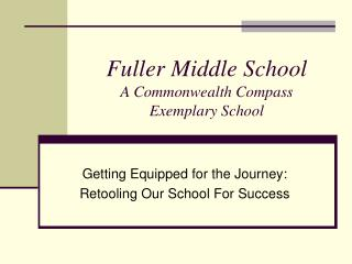 Fuller Middle School A Commonwealth Compass  Exemplary School