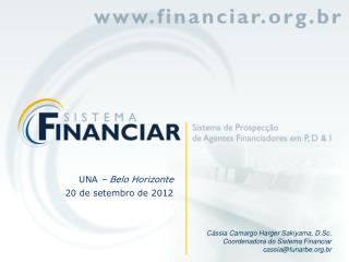 Cássia Camargo Harger Sakiyama, D.Sc. Coordenadora do Sistema Financiar cassia@funarbe.br
