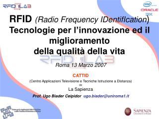 Roma 13 Marzo 2007 CATTID (Centro Applicazioni Televisione e Tecniche Istruzione a Distanza) de