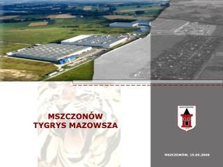 MSZCZONÓW TYGRYS MAZOWSZA