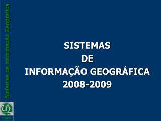 SISTEMAS DE INFORMAÇÃO GEOGRÁFICA 2008-2009
