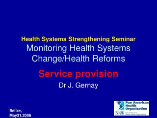 Health Systems Strengthening Seminar Monitoring Health Systems Change/Health Reforms