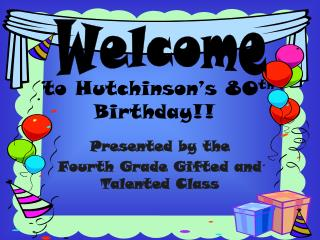to Hutchinson�s 80 th  Birthday!!