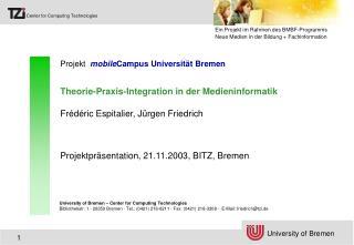 Projekt   mobile Campus Universität Bremen Theorie-Praxis-Integration in der Medieninformatik