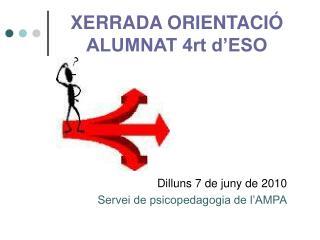 XERRADA ORIENTACIÓ ALUMNAT 4rt d'ESO