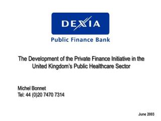 The Development of the Private Finance Initiative in the United Kingdom's Public Healthcare Sector