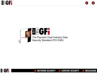 The  Payment Card Industry Data Security Standard (PCI DSS)