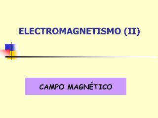 ELECTROMAGNETISMO (II)