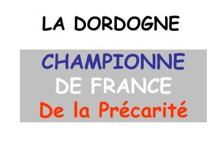 CHAMPIONNE  DE FRANCE De la Précarité