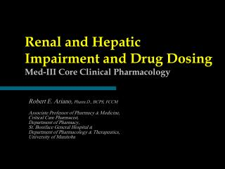 Renal and Hepatic Impairment and Drug Dosing Med-III Core Clinical Pharmacology