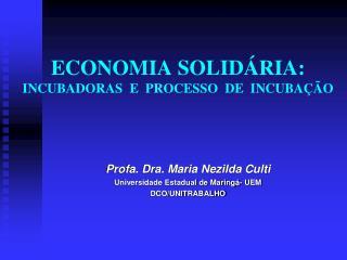 ECONOMIA SOLIDÁRIA:  INCUBADORAS  E  PROCESSO  DE  INCUBAÇÃO