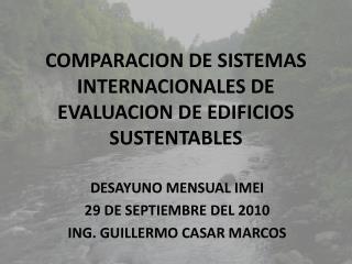 COMPARACION DE SISTEMAS INTERNACIONALES DE EVALUACION DE EDIFICIOS SUSTENTABLES