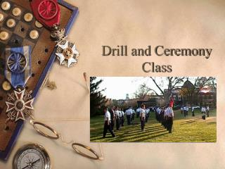 Drill and Ceremony Class