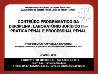 LABORATÓRIO JURÍDICO III – Ano Letivo de 2010 Prof.ª Esp. Rafhaella Cardoso