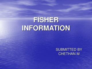FISHER  INFORMATION
