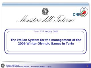 The Italian System for the management of the 2006 Winter Olympic Games in Turin