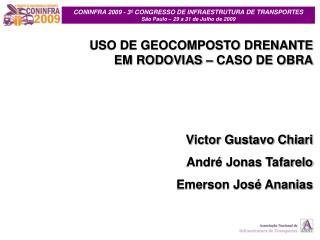 Victor Gustavo Chiari André Jonas Tafarelo Emerson José Ananias