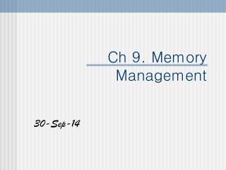 Ch 9. Memory Management