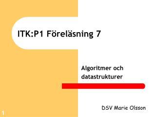 ITK:P1 F�rel�sning 7