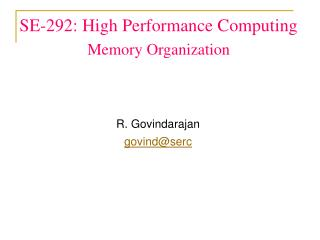 SE-292: High Performance Computing Memory Organization