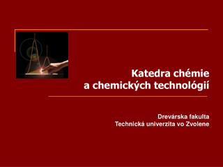 Katedra chémie  a chemických technológií