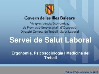 Servei de Salut Laboral Ergonomia,  Psicosociologia  i Medicina del Treball