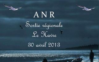 A N R Sortie r�gionale Le Havre 30 avril 2013