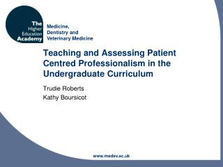 Teaching and Assessing Patient Centred Professionalism in the Undergraduate Curriculum