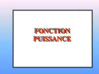 FONCTION PUISSANCE