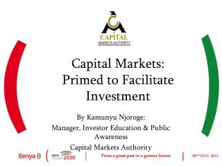 Capital Markets: Primed to Facilitate Investment
