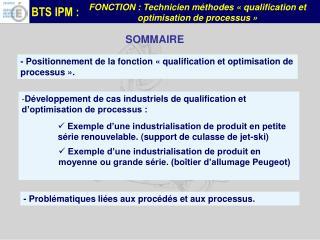 D�veloppement de cas industriels de qualification et d�optimisation de processus :