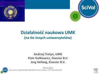 Działalność naukowa UMK (na tle innych uniwersytetów) Andrzej Tretyn, UMK