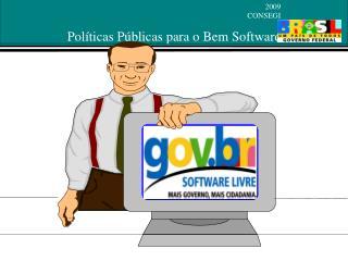 """""""A importância da definição de políticas públicas para o bem software"""""""