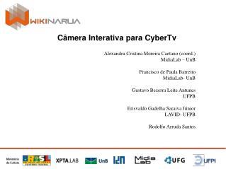 Alexandra Cristina Moreira Caetano (coord.) MidiaLab – UnB Francisco de Paula Barretto