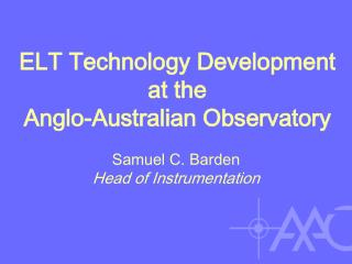 ELT Technology Development at the  Anglo-Australian Observatory