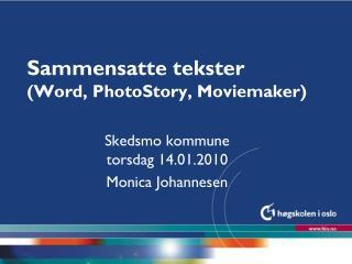 Sammensatte tekster  (Word, PhotoStory, Moviemaker)