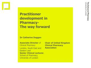 Practitioner development in Pharmacy-  The way forward