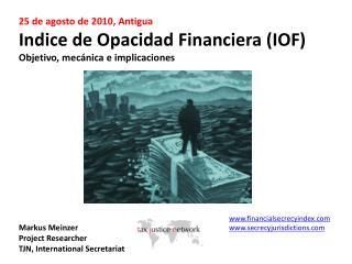 25 de agosto de 2010, Antigua Indice  de Opacidad Financiera (IOF)