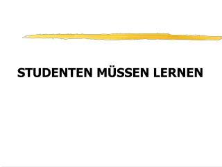 STUDENTEN M�SSEN LERNEN