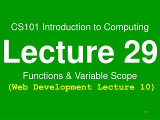 CS101 Introduction to Computing Lecture 29 Functions  Variable Scope  Web Development Lecture 10
