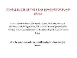 SAMPLE SLIDES OF THE 1-DAY SEMINAR FOR PUMP USERS