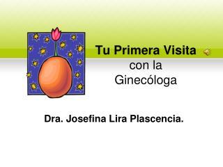 Tu Primera Visita con la Ginecóloga