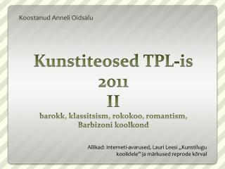 Kunstiteosed TPL-is 2011 II barokk, klassitsism, rokokoo, romantism,  Barbizoni koolkond